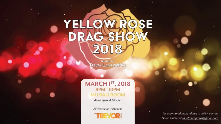 The+Yellow+Rose+Drag+Show%2C+hosted+by+the+OSU+chapter+of+the+Delta+Lambda+Phi+fraternity%2C+will+be+raising+money+for+The+Trevor+Project+on+Thursday%2C+March+1+from+8-10+p.m.+in+the+Memorial+Union+Ballroom.